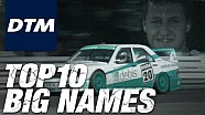 10 big Names in DTM