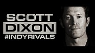 #INDYRIVALS: Scott Dixon
