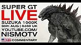 Super GT full race live stream - Round 5 - Suzuka 1000K