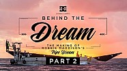 DC SHOES: ROBBIE MADDISON'S BEHIND THE DREAM PART 2: THE MAKING OF