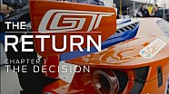 Ford GT Documentary - The Return: Chapter 1 (The Decision)