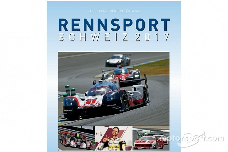 """Jahrbuch """"Rennsport Schweiz"""" – alles über den Motorsport 2017"""