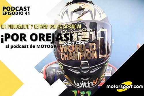 Podcast MotoGP 'Por Orejas' – Quartararo, nuevo campeón del mundo