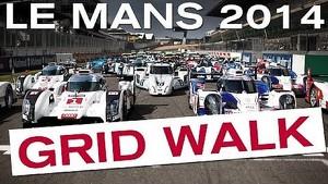 Awesome Le Mans 2014 Grid Walk! - LM P1, LM P2, LM GTE #LM24 #LEMANS