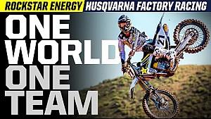 Rockstar Energy Husqvarna Factory Racing: One World, One Team