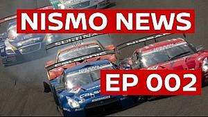 NISMO TV NEWS EPISODE 002