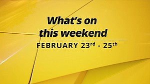 What's On This Weekend 2/23